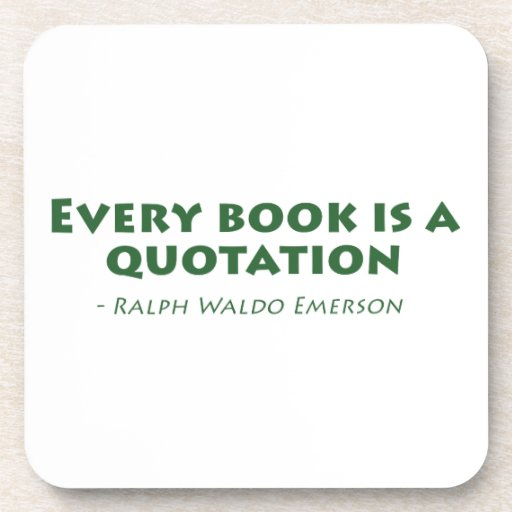 Every Book Is A Quotation Coaster