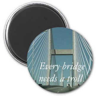 Every bridge needs a troll. fridge magnet