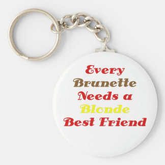 Every Brunette Needs a Blonde Best Friend Basic Round Button Key Ring