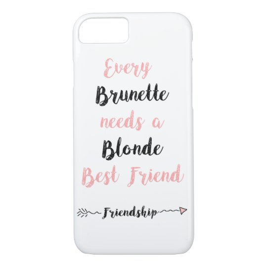 Every Brunette needs a Blonde Best Friend Case