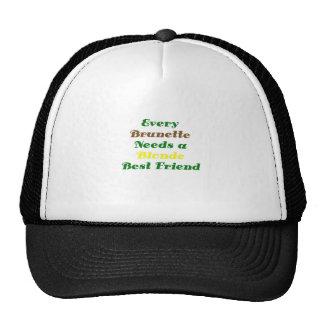 Every Brunette Needs a Blonde Best Friend Trucker Hat
