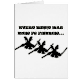 Every bunny was kung fu fighting... greeting card