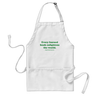 Every Burned Book Enlightens The World Apron