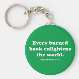 Every Burned Book Enlightens The World Key Chains