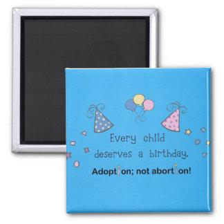 Every child deserves a birthday. Adoption, Square Magnet