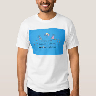 Every child deserves a birthday. Adoption, Tee Shirt