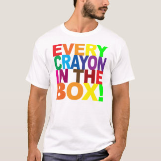 Every Crayon In the Box T-Shirt