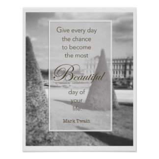Every Day Beautiful Twain Quote Versailles photo Poster