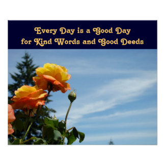 Every Day Good Day Kind Words Good Deeds art Posters