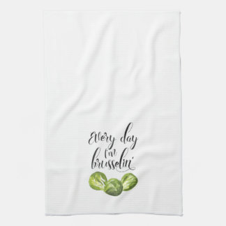 Every Day I'm Brusselin' Food Pun Kitchen Towel
