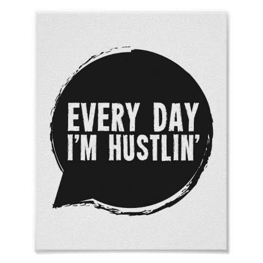 Every day I'm Hustlin' Poster