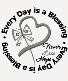 Every Day is a Blessing - Hope Brain Cancer T Shirts