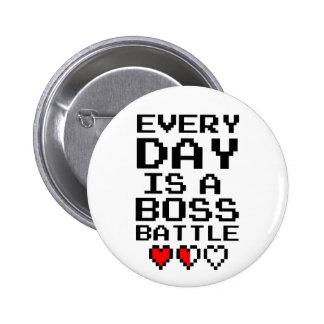 Every Day is a Boss Battle Button