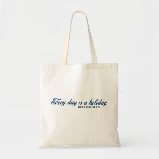 Every day is a holiday budget tote bag