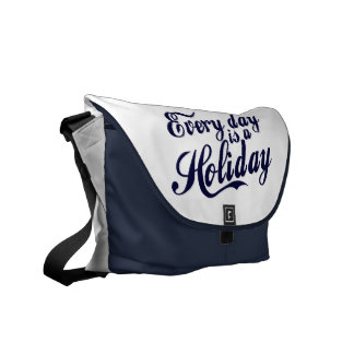 Every day is a Holiday Courier Bag