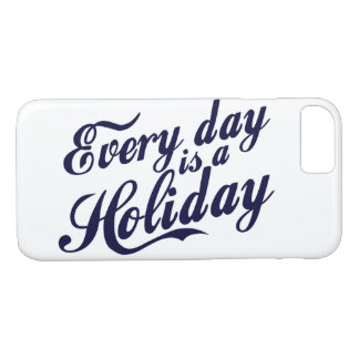 Every day is a Holiday iPhone 8/7 Case