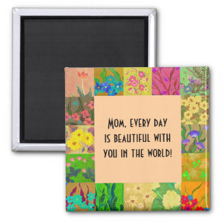 Every day is beautiful, Mom Square Magnet