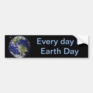 Every day is Earth Day Car Bumper Sticker