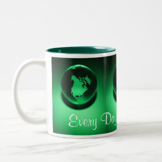 Every Day is Earth Day! Green Planet Design Coffee Mug