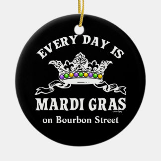Every Day is Mardi Gras custom designed Round Ceramic Decoration