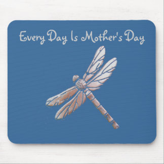 Every Day Is Mother's Day, Silver Dragonfly, blue Mouse Mat