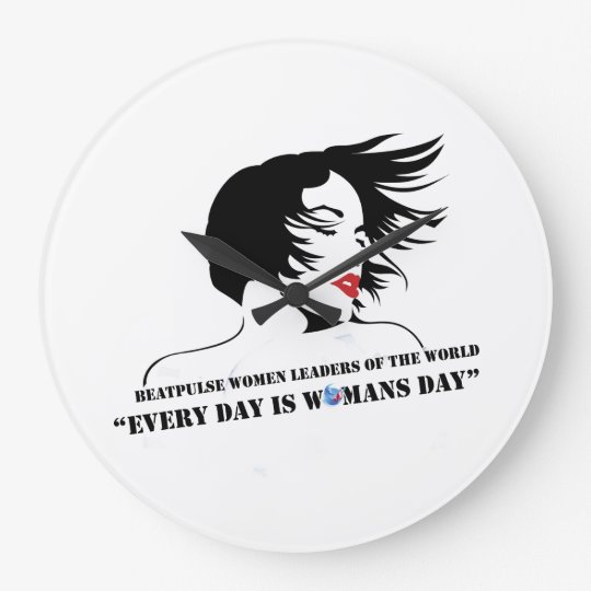 Every Day Is Woman's Day Large Clock