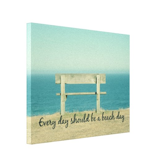 Every Day should be a Beach Day Quote Canvas Print
