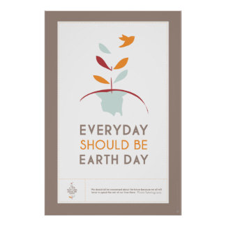 Every Day Should be Earth Day - BROWN Poster