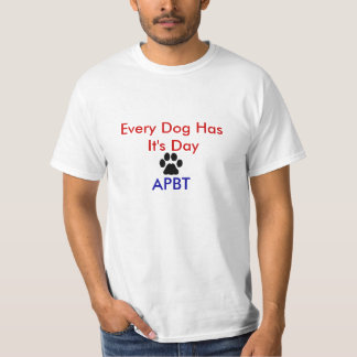 Every Dog Has It's Day, APBT Shirt