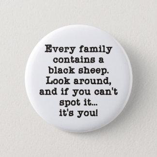 Every Family Has Black Sheep 6 Cm Round Badge