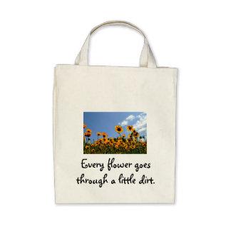 Every Flower goes through a little dirt Bags