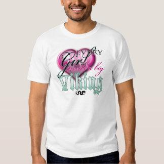Every girl needs a viking! tee shirts