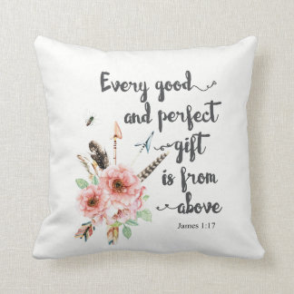 Every Good and Perfect Gift is from Above Cushion