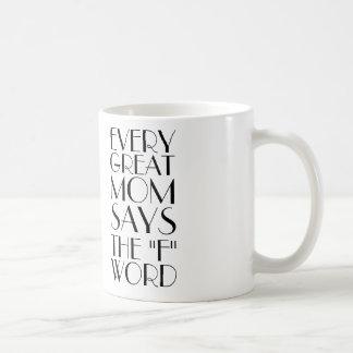 EVERY GREAT MOM SAYS THE 'F' WORD COFFEE MUG