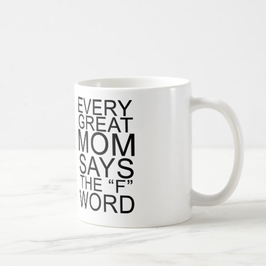 Every Great Mum Says the F Word Coffee