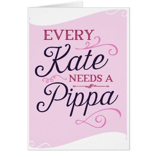 Every Kate Needs Pippa Pink Bridesmaid Card