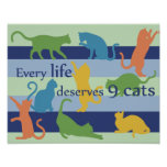Every Life Deserves 9 Cats Funny Cat Humour Poster