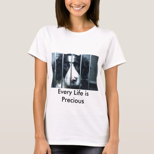 every life is precious puppy T-Shirt