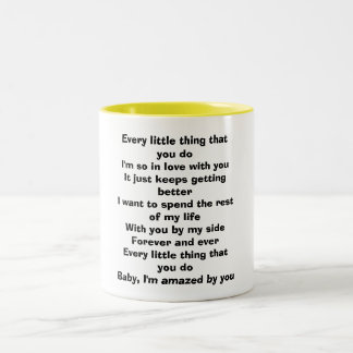 Every little thing that you doI'm so in love wi... Two-Tone Mug