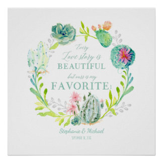 Every Love Story is Beautiful Cactus Succulent Art Poster