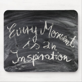 Every Moment is an Inspiration Chalkboard Quote Mouse Pad