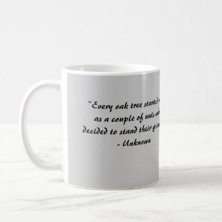 """""""Every oak tree started... Coffee Mug"""