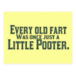 Every Old Fart Was Once Just A Little Pooter Postcard
