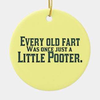 Every Old Fart Was Once Just A Little Pooter Round Ceramic Decoration