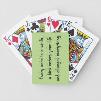 Every Once In A While, A Bird Enters Your Life … Bicycle Playing Cards