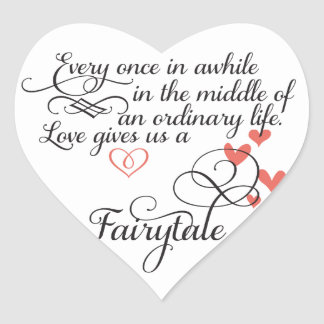 Every once in awhile in an ordinary life. heart sticker