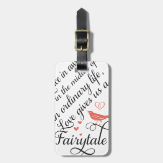 Every once in awhile in an ordinary life. luggage tag