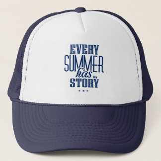 Every Summer Has It's Story-Text Design Trucker Hat