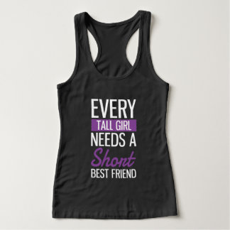 Every Tall Girl Needs A Short Best Friend Tank Top