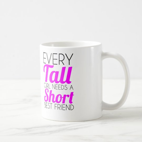 every tall girl short best friend coffee mug